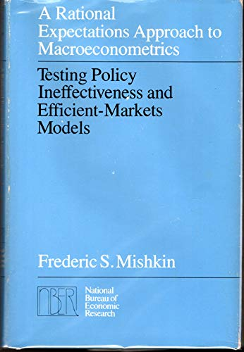 9780226531861: Rational Expectations Approach to Macroeconometrics, A: Testing Policy Ineffectiveness and Efficient Markets Models (National Bureau of Economic Research Monographs)