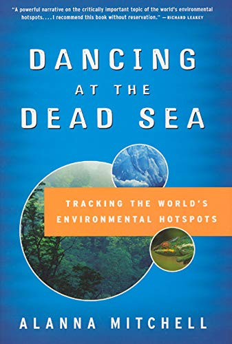9780226532004: Dancing at the Dead Sea: Tracking the World's Environmental Hotspots