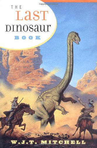 9780226532042: The Last Dinosaur Book: The Life and Times of a Cultural Icon