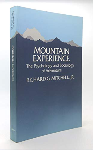 Mountain Experience : The Psychology and Sociology: Jr. Richard G.
