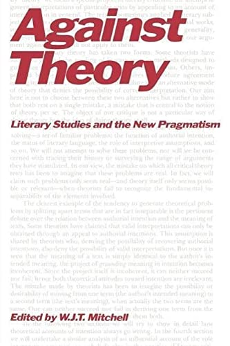 9780226532271: Against Theory: Literary Studies and the New Pragmatism (A Critical Inquiry Book)