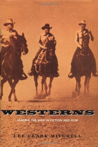 9780226532349: Westerns: Making the Man in Fiction and Film