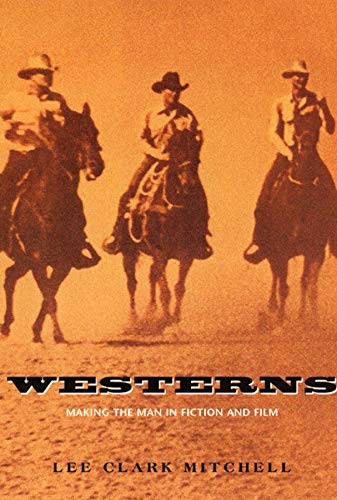 9780226532356: Westerns: Making the Man in Fiction and Film