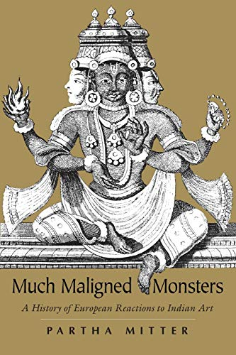 9780226532394: Much Maligned Monsters: A History of European Reactions to Indian Art