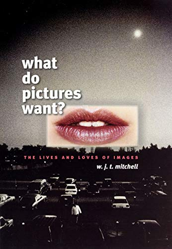 9780226532455: What Do Pictures Want?: The Lives And Loves Of Images