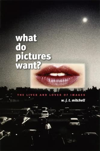 9780226532486: What Do Pictures Want?: The Lives And Loves of Images
