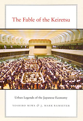 9780226532707: The Fable of the Keiretsu: Urban Legends of the Japanese Economy