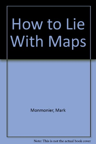 9780226534145: How to Lie with Maps