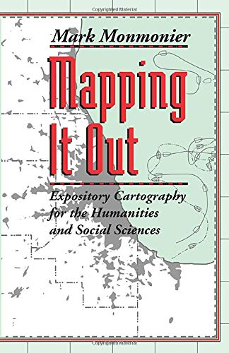 9780226534176: Mapping It Out: Expository Cartography for the Humanities and Social Sciences (Chicago Guides to Writing, Editing, and Publishing)