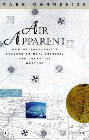 9780226534220: Air Apparent: How Meteorologists Learned to Map, Predict, and Dramatize Weather
