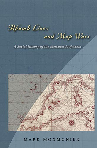 Rhumb Lines and Map Wars: A Social: Monmonier, Mark