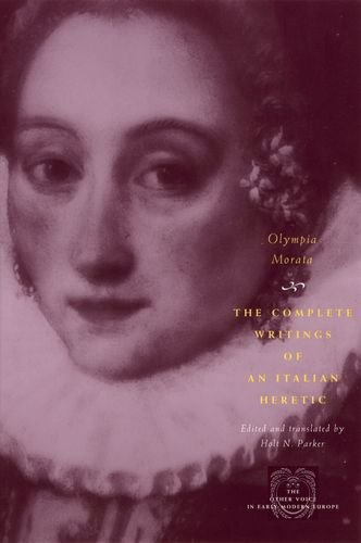 9780226536682: Olympia Morata: The Complete Writings of an Italian Heretic