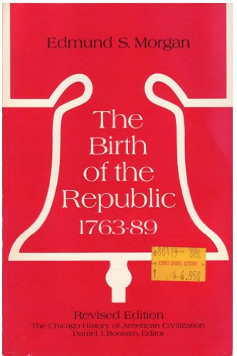 9780226537597: Birth of the Republic 1763-89 (Chicago History of American Civilization)