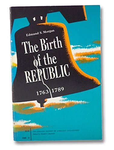 9780226537610: The Birth of the Republic, 1763-89