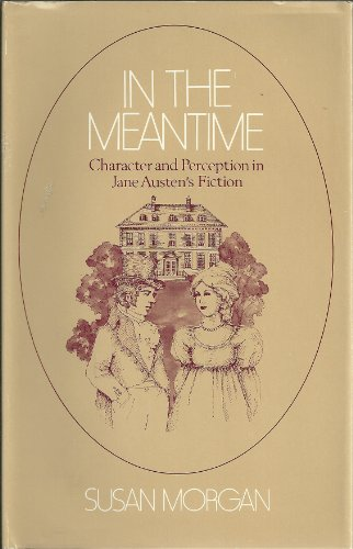 9780226537634: In the Meantime: Character and Perception in Jane Austen's Fiction