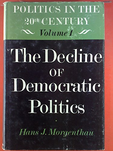 9780226538211: Politics in the Twentieth Century: Decline of Democratic Politics v. 1