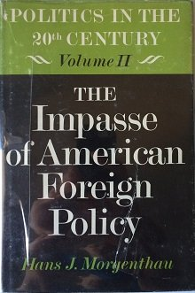 9780226538228: Politics in the Twentieth Century: Impasse of American Foreign Policy v. 2