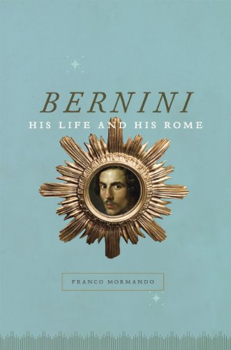 9780226538525: Bernini: His Life and His Rome