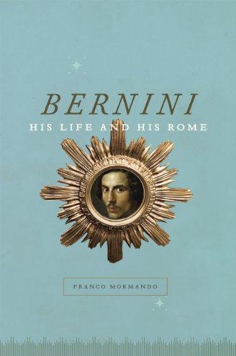 9780226538525: Bernini: His Life and His Rome