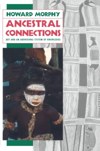 ANCESTRAL CONNECTIONS. ART AND ABORIGINAL SYSTEM OF KNOWLEDGE