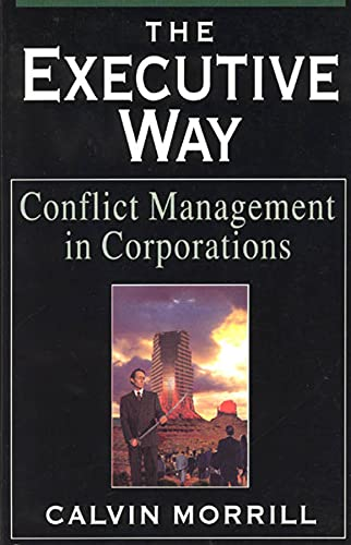 9780226538730: The Executive Way: Conflict Management in Corporations