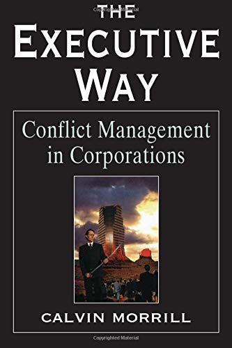9780226538747: The Executive Way: Conflict Management in Corporations