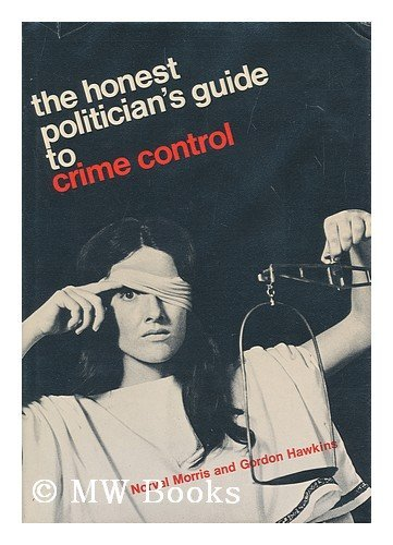 9780226539010: The Honest Politician's Guide to Crime Control