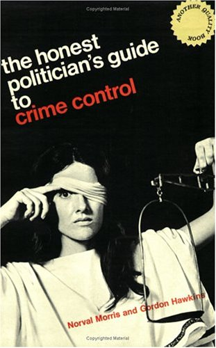 9780226539027: The Honest Politician's Guide to Crime Control (Phoenix Books)
