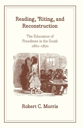 9780226539294: Reading, 'Riting, and Reconstruction: The Education of Freedmen in the South, 1861-1870 (African American Studies)