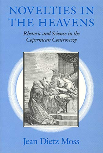 9780226542355: Novelties in the Heavens: Rhetoric and Science in the Copernican Controversy (Chicago Lectures in Mathematics (Paperback))