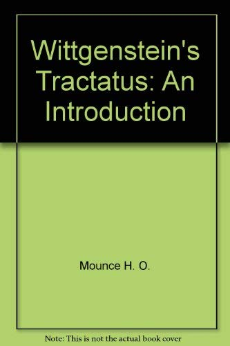 Wittgenstein's Tractatus: An introduction: Mounce, H. O