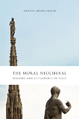 9780226545400: The Moral Neoliberal: Welfare And Citizenship In Italy (Chicago Studies in Practices of Meaning)