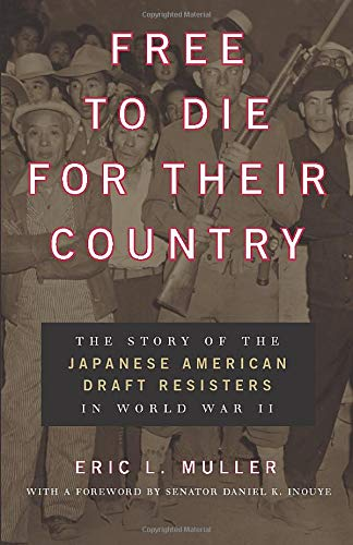 9780226548234: Free to Die for Their Country: The Story of the Japanese American Draft Resisters in World War II (Chicago Series in Law and Society)