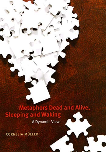 9780226548258: Metaphors Dead and Alive, Sleeping and Waking: A Dynamic View