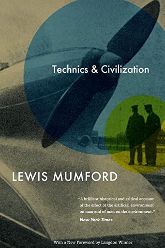 Technics and Civilization: Mumford, Lewis