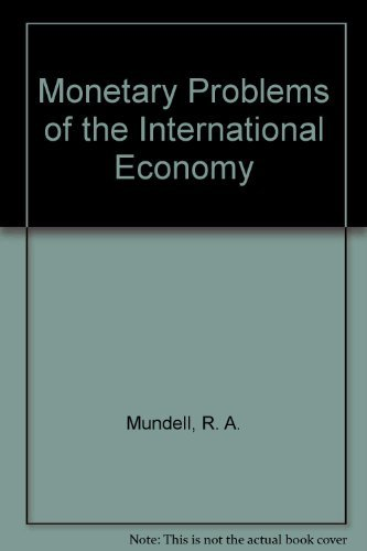 Monetary Problems of the International Economy (Midway: Mundell, R. A.
