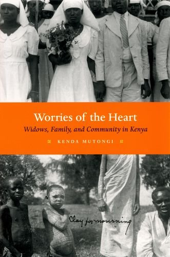 9780226554198: Worries of the Heart: Widows, Family, and Community in Kenya