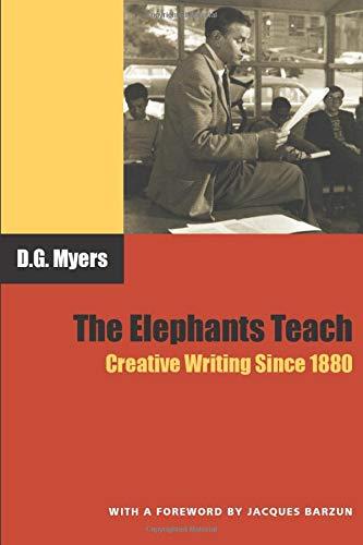 9780226554549: The Elephants Teach: Creative Writing Since 1880