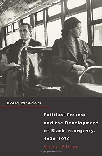 Political Process and the Development of Black Insurgency, 1930-1970, 2nd Edition (0226555534) by Doug McAdam