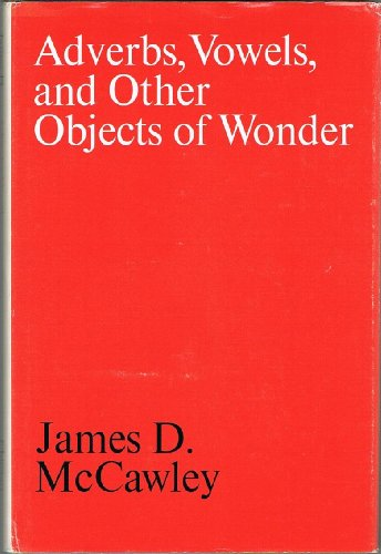 9780226556154: Adverbs, Vowels, and Other Objects of Wonder
