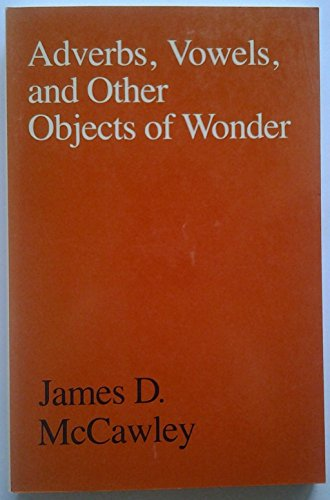 9780226556161: Adverbs, Vowels, and Other Objects of Wonder