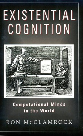 9780226556413: Existential Cognition: Computational Minds in the World