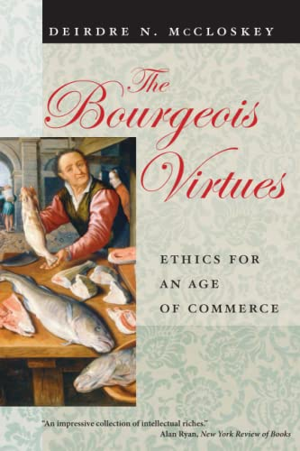 9780226556642: The Bourgeois Virtues: Ethics for an Age of Commerce