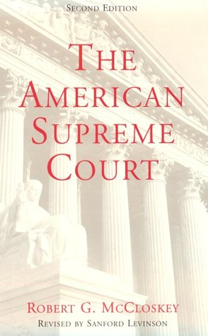 The American Supreme Court.: McCloskey, Robert G. & Levinson, Sanford.