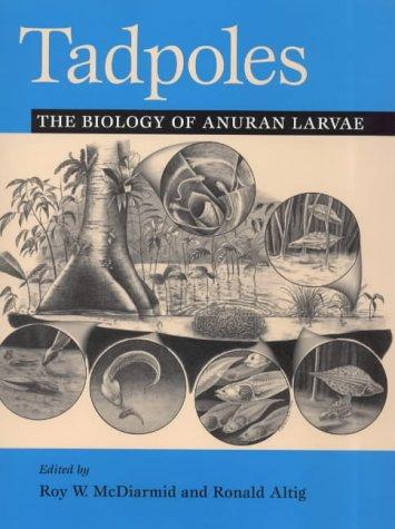 9780226557625: Tadpoles: The Biology of Anuran Larvae