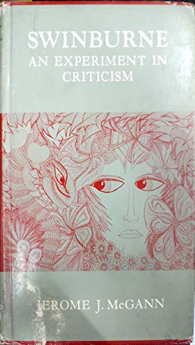 Swinburne: An Experiment in Criticism (0226558460) by McGann, Jerome J.