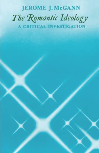 The Romantic Ideology: A Critical Investigation (0226558509) by Jerome J. McGann