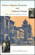 9780226560243: Chinese Migrant Networks and Cultural Change: Peru, Chicago, and Hawaii 1900-1936