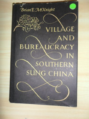 Village and Bureaucracy in Southern Sung China: McKnight, Brian E.