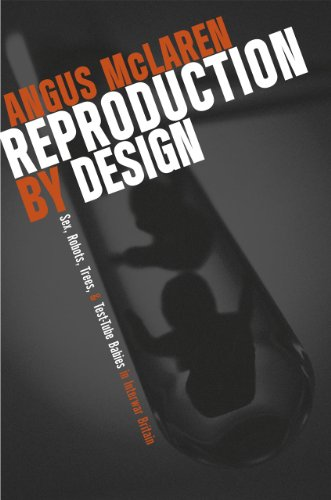 9780226560694: Reproduction by Design: Sex, Robots, Trees, and Test-Tube Babies in Interwar Britain
